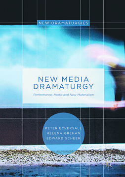 Eckersall, Peter - New Media Dramaturgy, e-bok