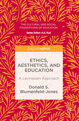 Blumenfeld-Jones, Donald S. - Ethics, Aesthetics, and Education, ebook