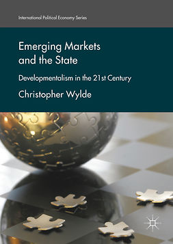 Wylde, Christopher - Emerging Markets and the State, ebook