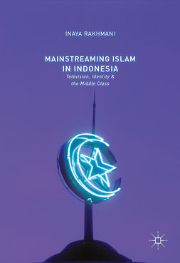 Rakhmani, Inaya - Mainstreaming Islam in Indonesia, e-bok