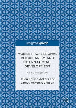 Ackers, Helen Louise - Mobile Professional Voluntarism and International Development, ebook