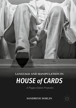 Sorlin, Sandrine - Language and Manipulation in House of Cards, ebook