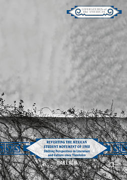 Rojo, Juan J. - Revisiting the Mexican Student Movement of 1968, ebook