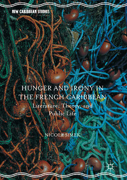Simek, Nicole - Hunger and Irony in the French Caribbean, e-kirja