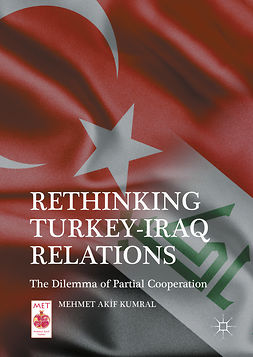 Kumral, Mehmet Akıf - Rethinking Turkey-Iraq Relations, ebook