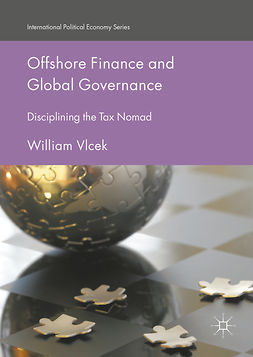 Vlcek, William - Offshore Finance and Global Governance, ebook