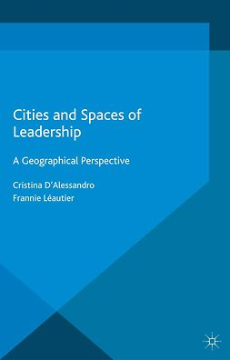 D'Alessandro, Cristina - Cities and Spaces of Leadership, ebook