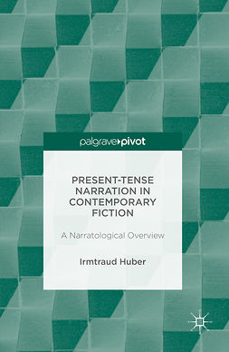 Huber, Irmtraud - Present Tense Narration in Contemporary Fiction, ebook