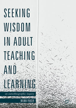 Fraser, Wilma - Seeking Wisdom in Adult Teaching and Learning, ebook