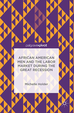 Holder, Michelle - African American Men and the Labor Market during the Great Recession, ebook
