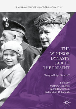 Glencross, Matthew - The Windsor Dynasty 1910 to the Present, e-bok