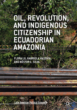Lu, Flora - Oil, Revolution, and Indigenous Citizenship in Ecuadorian Amazonia, ebook