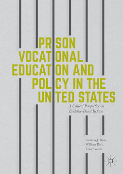 Dick, Andrew J - Prison Vocational Education and Policy in the United States, ebook