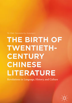 Gao, Yu - The Birth of Twentieth-Century Chinese Literature, e-bok