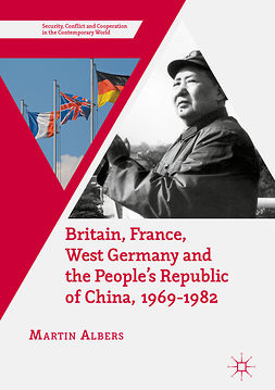 Albers, Martin - Britain, France, West Germany and the People's Republic of China, 1969–1982, e-bok