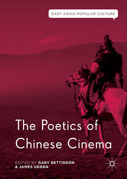 Bettinson, Gary - The Poetics of Chinese Cinema, e-bok