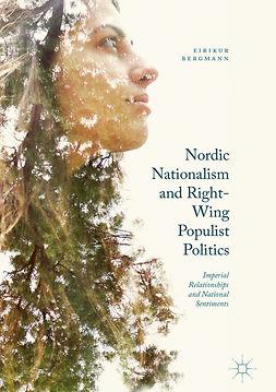 Bergmann, Eirikur - Nordic Nationalism and Right-Wing Populist Politics, ebook