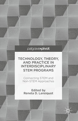 Lansiquot, Reneta D - Technology, Theory, and Practice in Interdisciplinary STEM Programs, ebook