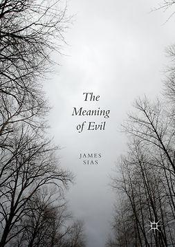 Sias, James - The Meaning of Evil, e-kirja