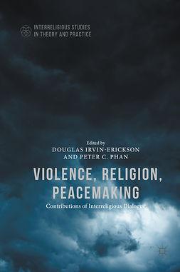 Irvin-Erickson, Douglas - Violence, Religion, Peacemaking, e-bok