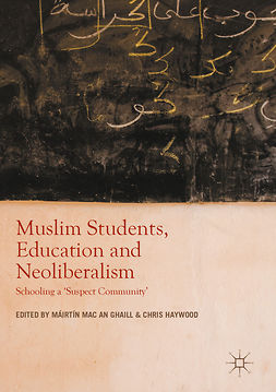 Ghaill, Máirtín Mac an - Muslim Students, Education and Neoliberalism, e-bok
