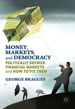 Bragues, George - Money, Markets, and Democracy, ebook
