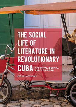 Kumaraswami, Par - The Social Life of Literature in Revolutionary Cuba, e-bok
