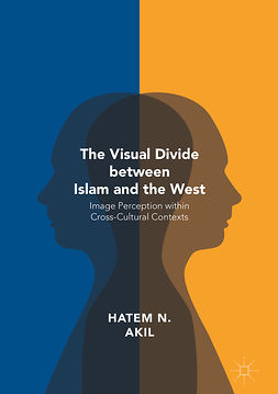 Akil, Hatem N. - The Visual Divide between Islam and the West, e-bok