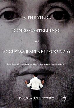 Semenowicz, Dorota - The Theatre of Romeo Castellucci and Socìetas Raffaello Sanzio, e-bok