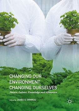 Ormrod, James S. - Changing our Environment, Changing Ourselves, ebook