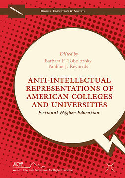 Reynolds, Pauline J. - Anti-Intellectual Representations of American Colleges and Universities, ebook