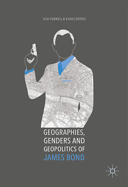 Dodds, Klaus - Geographies, Genders and Geopolitics of James Bond, e-bok