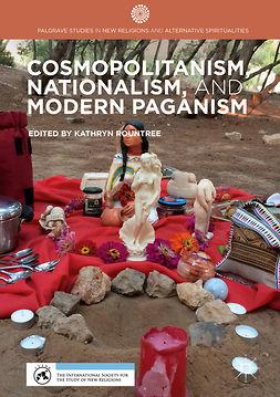 Rountree, Kathryn - Cosmopolitanism, Nationalism, and Modern Paganism, e-kirja