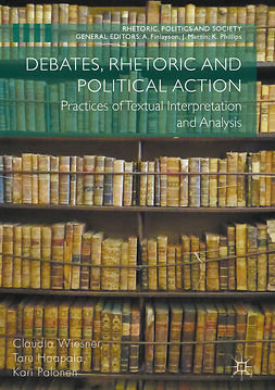 Haapala, Taru - Debates, Rhetoric and Political Action, ebook