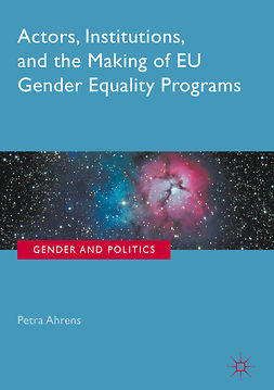 Ahrens, Petra - Actors, Institutions, and the Making of EU Gender Equality Programs, ebook