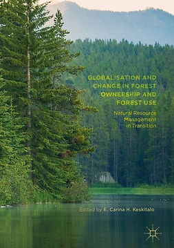 Keskitalo, E. Carina H. - Globalisation and Change in Forest Ownership and Forest Use, e-kirja
