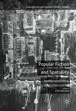 Fletcher, Lisa - Popular Fiction and Spatiality, e-kirja