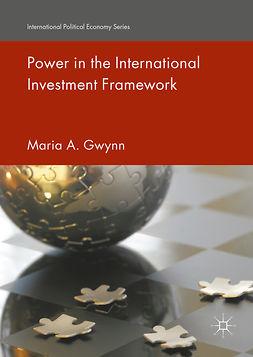 Gwynn, Maria A. - Power in the International Investment Framework, ebook