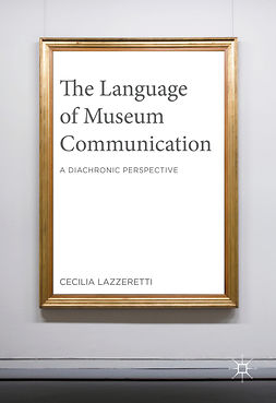 Lazzeretti, Cecilia - The Language of Museum Communication, e-bok