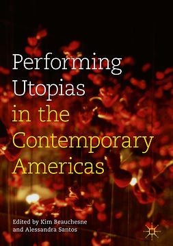 Beauchesne, Kim - Performing Utopias in the Contemporary Americas, ebook