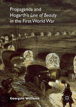 Williams, Georgina - Propaganda and Hogarth's Line of Beauty in the First World War, ebook