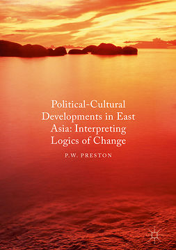 Preston, P. W. - Political Cultural Developments in East Asia, ebook