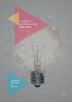 Harris, Anne - Creativity and Education, ebook