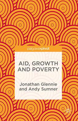 Glennie, Jonathan - Aid, Growth and Poverty, ebook