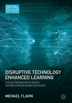 Flavin, Michael - Disruptive Technology Enhanced Learning, ebook