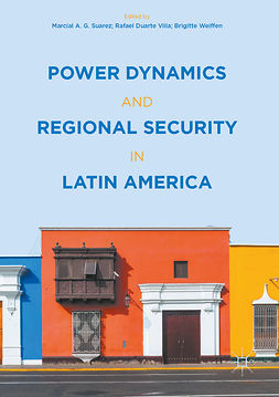 Suarez, Marcial A.G. - Power Dynamics and Regional Security in Latin America, ebook