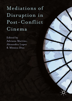 Dias, Mónica - Mediations of Disruption in Post-Conflict Cinema, e-bok