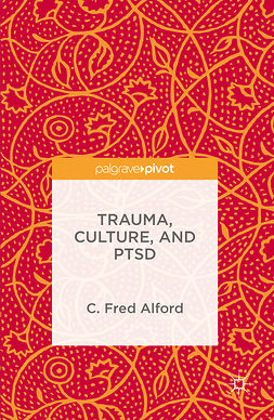 Alford, C. Fred - Trauma, Culture, and PTSD, ebook