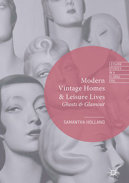 Holland, Samantha - Modern Vintage Homes & Leisure Lives, ebook