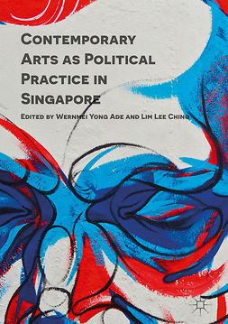 Ade, Wernmei Yong - Contemporary Arts as Political Practice in Singapore, ebook
